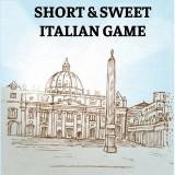 Short & Sweet: Italian Game