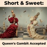 Short & Sweet: Queen's Gambit Accepted