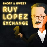 Short & Sweet: Ruy Lopez: Exchange