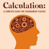 Calculation: A Complete Guide for Tournament Players