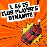1. e4 e5 Club Player's Dynamite