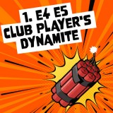 1. e4 e5 Club Player's Dynamite