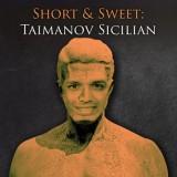 Short & Sweet: Taimanov Sicilian