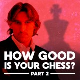 How Good Is Your Chess? 2