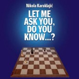 Let me ask you, do you know ... ?