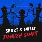 Short and Sweet: Jaenisch Gambit