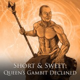 Short & Sweet: Queen's Gambit Declined