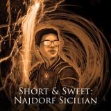 Short & Sweet: Najdorf Sicilian