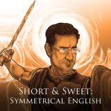 Short & Sweet: Symmetrical English