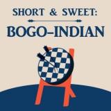 Short & Sweet: Bogo-Indian Defense