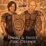 Image of Short & Sweet: Pirc Defense