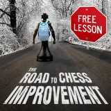 The Road to Chess Improvement: Free Lesson