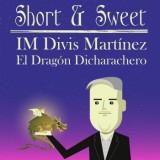 Short & Sweet: El Dragón dicharachero