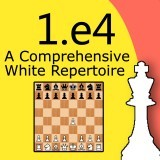 1.e4: A Comprehensive White Repertoire