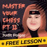 Master Your Chess with Judit Polgar − Free Lesson #2