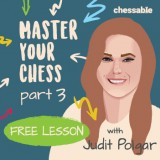 Image of Master Your Chess with Judit Polgar - Free Lesson #3